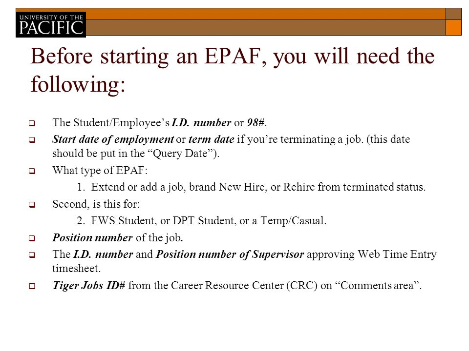 Before starting an EPAF, you will need the following:  The Student/Employee's I.D.