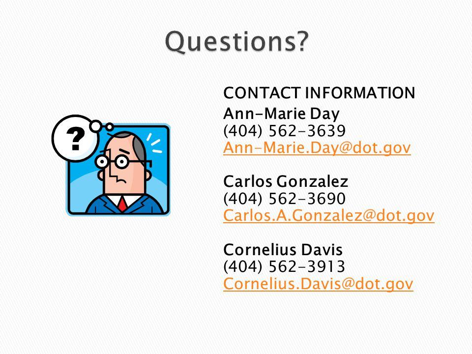 CONTACT INFORMATION Ann-Marie Day (404) 562-3639 Ann-Marie.Day@dot.gov Carlos Gonzalez (404) 562-3690 Carlos.A.Gonzalez@dot.gov Cornelius Davis (404) 562-3913 Cornelius.Davis@dot.gov