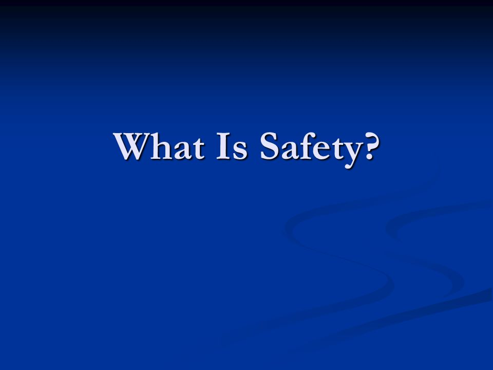 What Is Safety