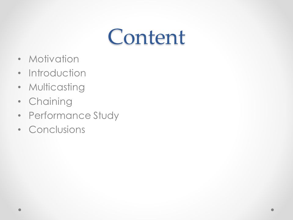 Content Motivation Introduction Multicasting Chaining Performance Study Conclusions