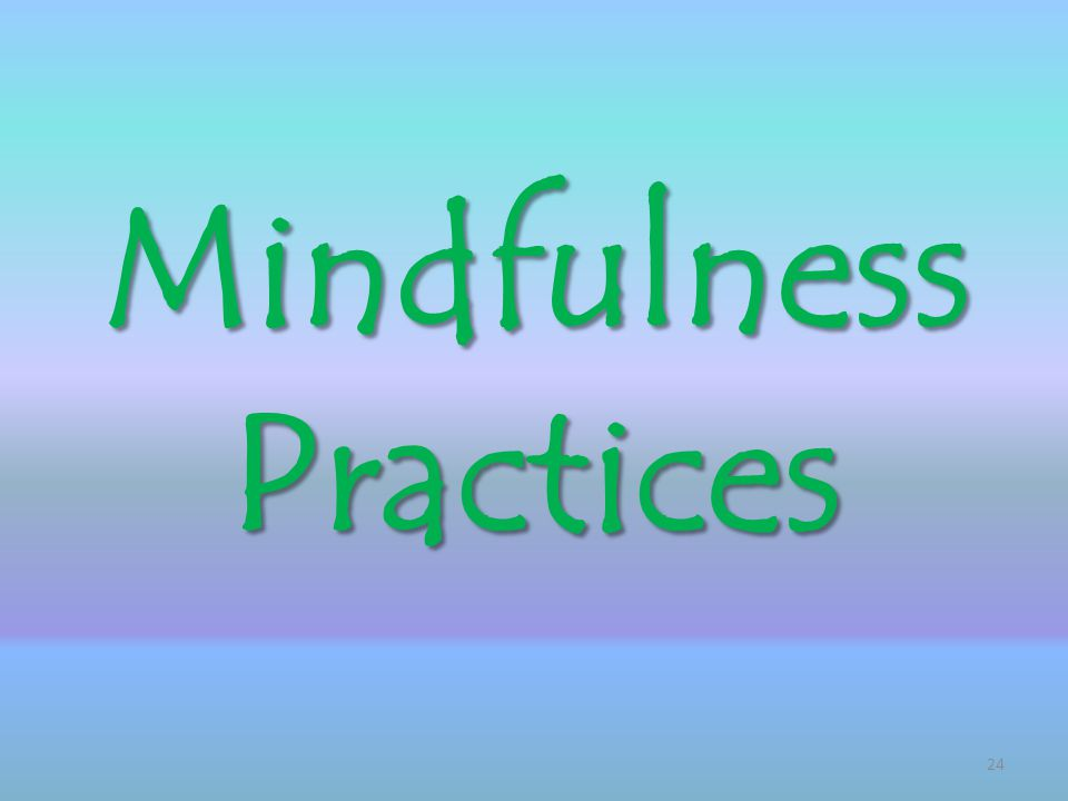 Mindfulness Practices 24