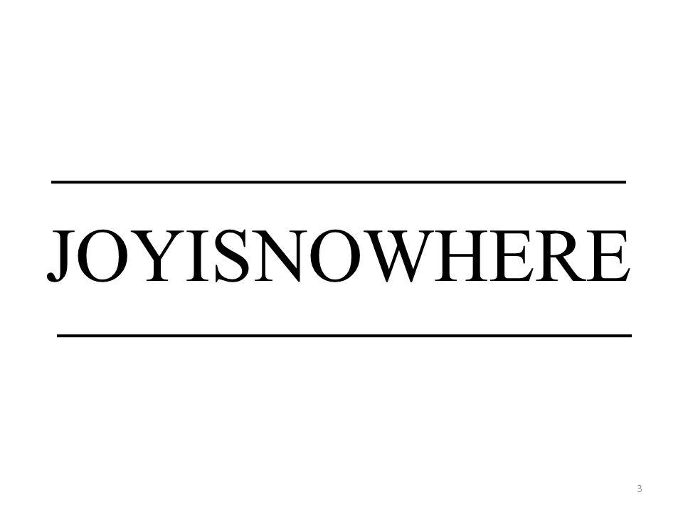 JOYISNOWHERE 3