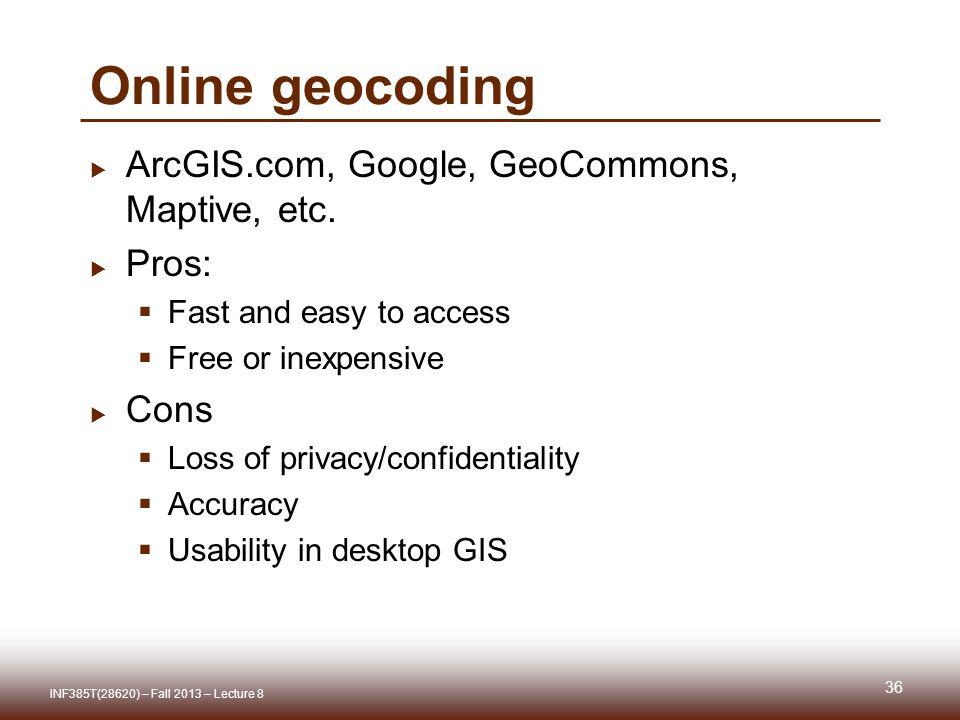 Online geocoding  ArcGIS.com, Google, GeoCommons, Maptive, etc.