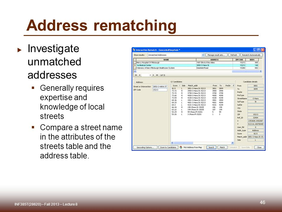 Address rematching  Investigate unmatched addresses  Generally requires expertise and knowledge of local streets  Compare a street name in the attributes of the streets table and the address table.