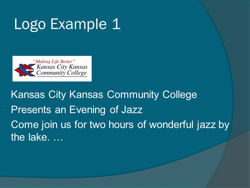 Logo Example 1 Kansas City Kansas Community College Presents an Evening of Jazz Come join us for two hours of wonderful jazz by the lake.