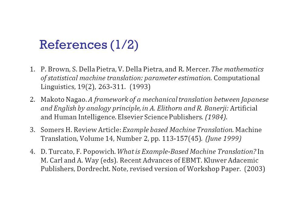 References (1/2) 1.P. Brown, S. Della Pietra, V.