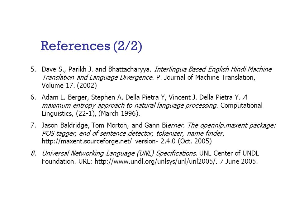 References (2/2) 5.Dave S., Parikh J. and Bhattacharyya.
