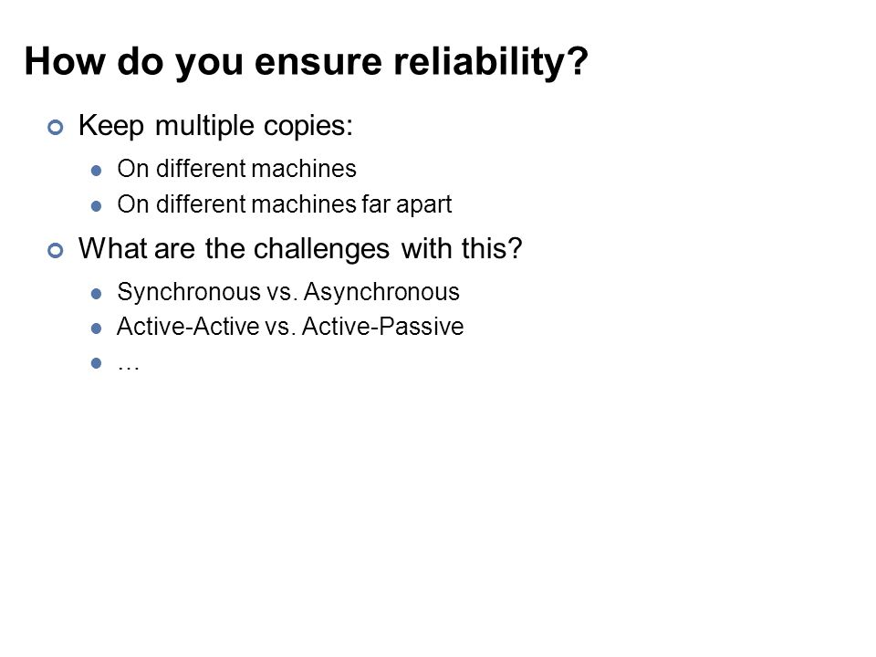 How do you ensure reliability.