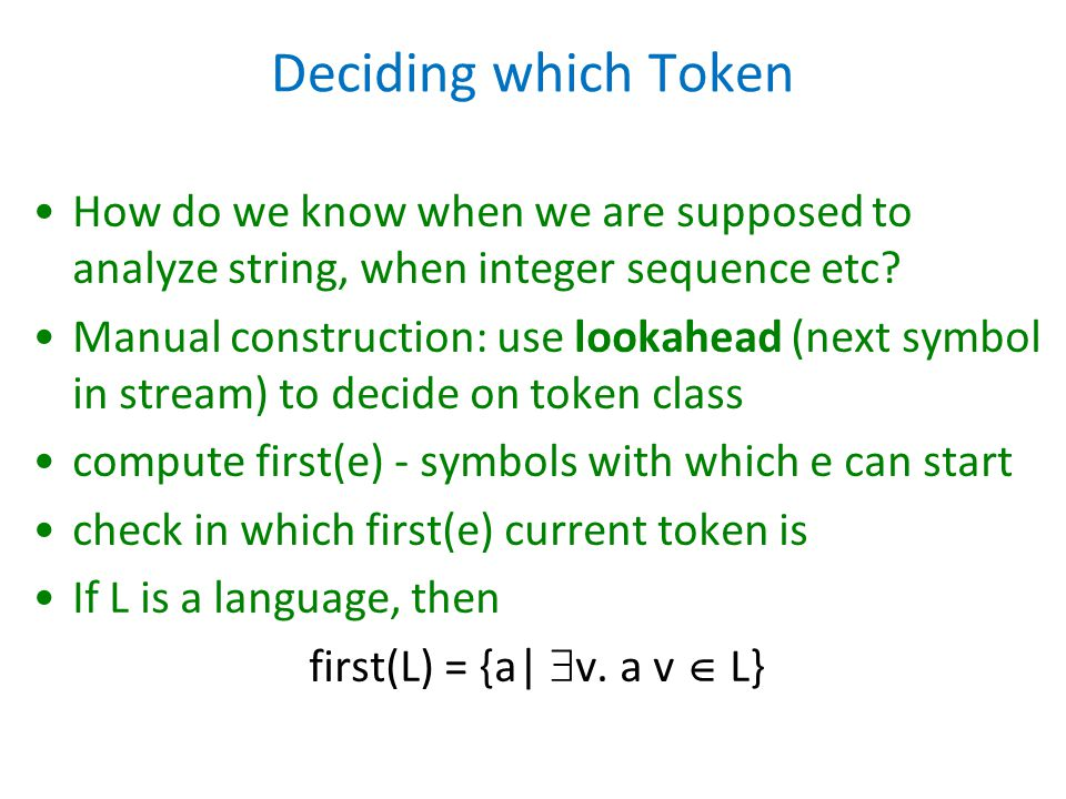 Deciding which Token How do we know when we are supposed to analyze string, when integer sequence etc.