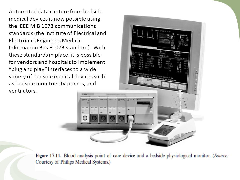 Automated data capture from bedside medical devices is now possible using the IEEE MIB 1073 communications standards (the Institute of Electrical and