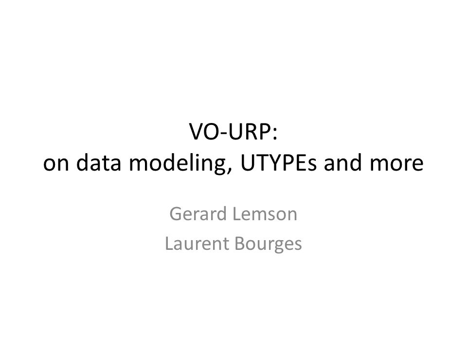 Aim 1: overview of VO-URP Request Omar VO-URP = Virtual Observatory UML Representation Pipeline Used in SimDM to facilitate DMing effort Defines a syntax for UTYPE-s that is used in UTYPE doc (Mireille)