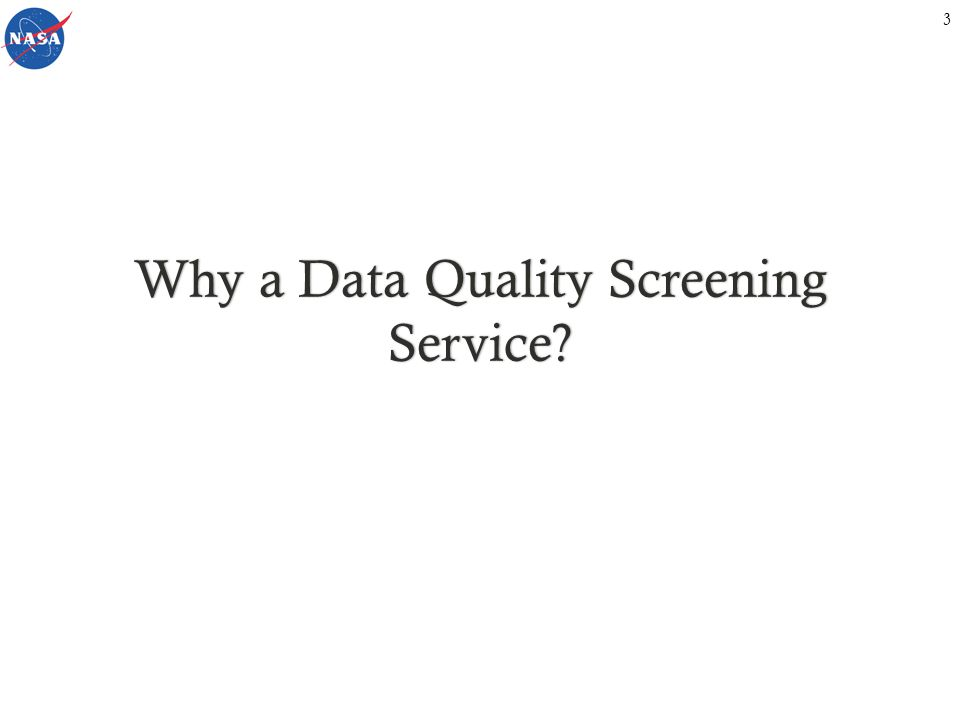 Why a Data Quality Screening Service 3