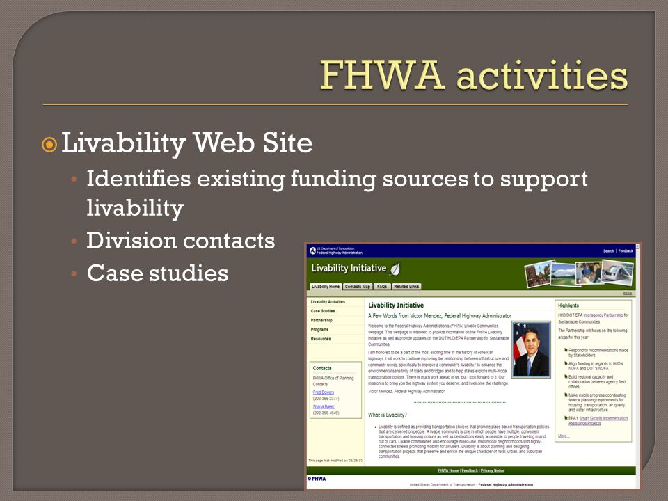  Livability Web Site Identifies existing funding sources to support livability Division contacts Case studies