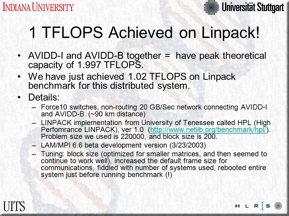 1 TFLOPS Achieved on Linpack! AVIDD-I and AVIDD-B together = have peak theoretical capacity of 1.997 TFLOPS. We have just achieved 1.02 TFLOPS on Linp
