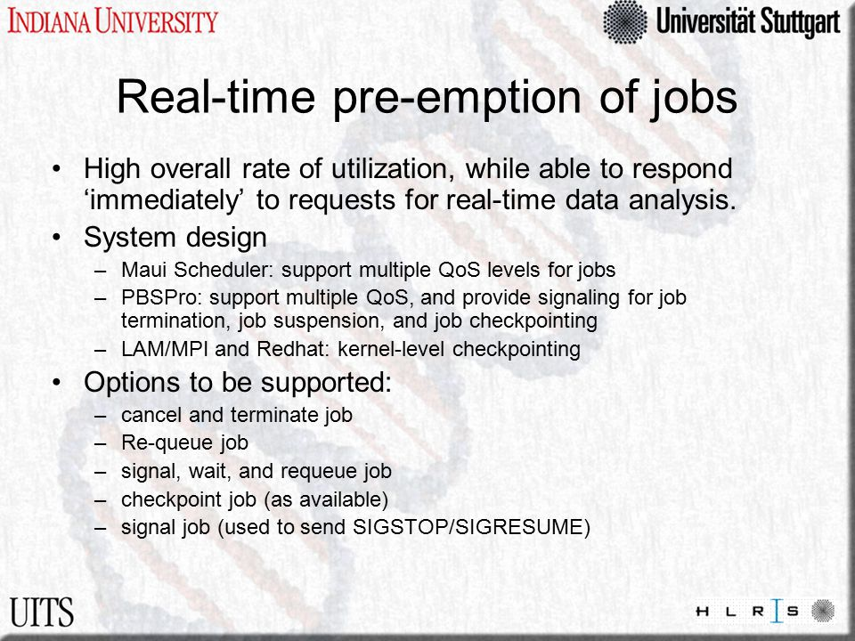Real-time pre-emption of jobs High overall rate of utilization, while able to respond 'immediately' to requests for real-time data analysis. System de