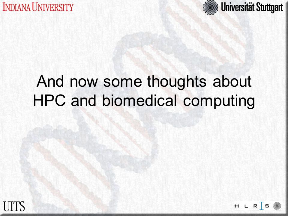 And now some thoughts about HPC and biomedical computing