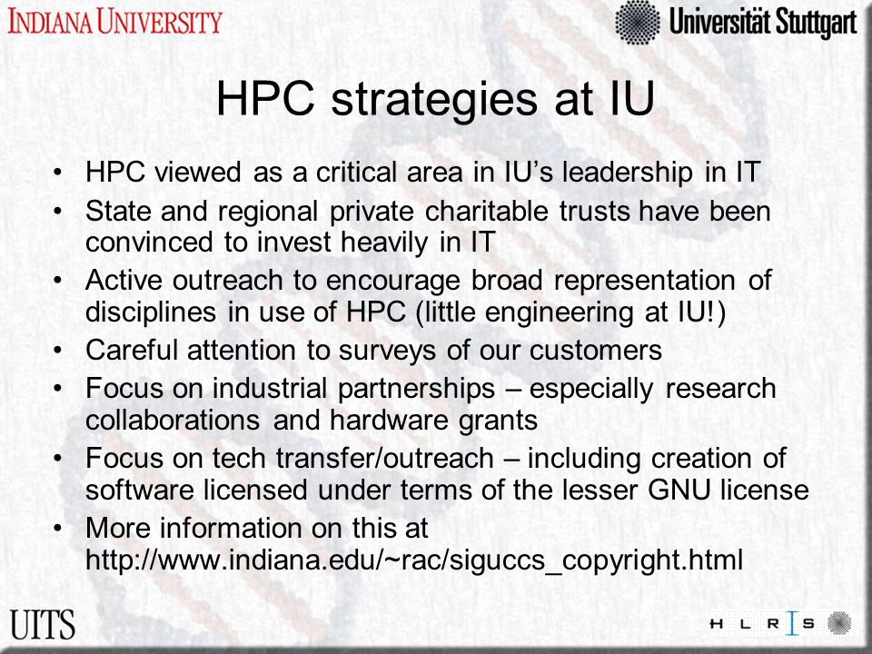 HPC strategies at IU HPC viewed as a critical area in IU's leadership in IT State and regional private charitable trusts have been convinced to invest