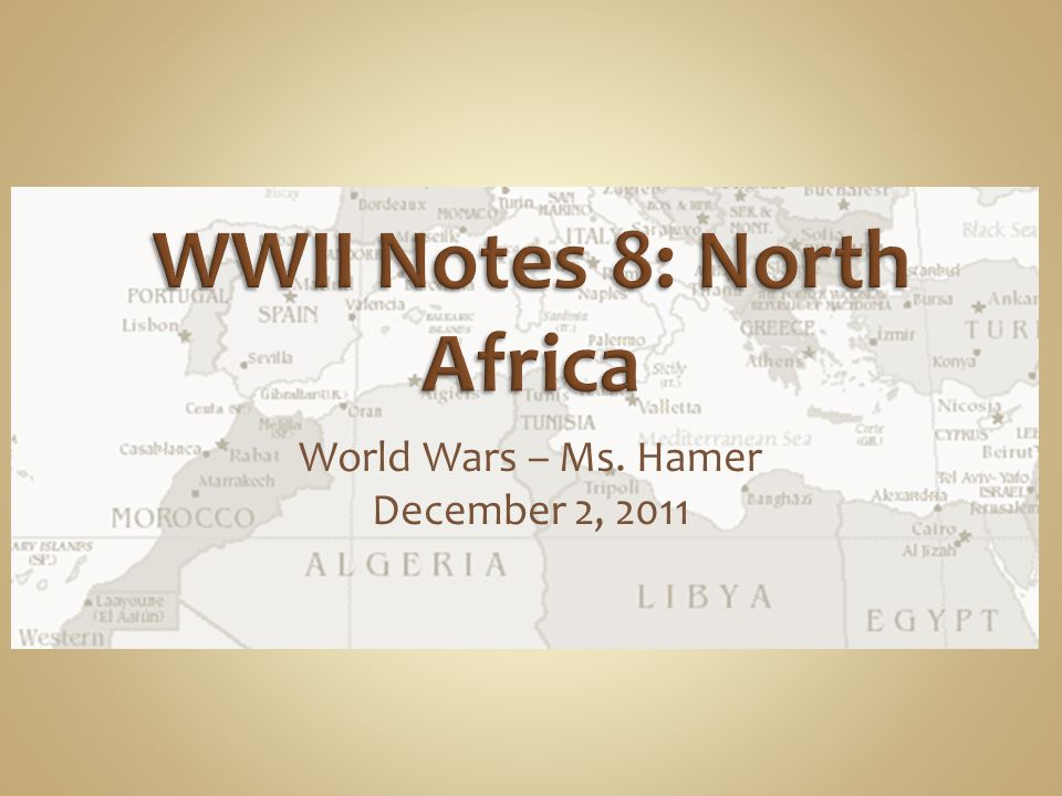 World Wars – Ms. Hamer December 2, 2011