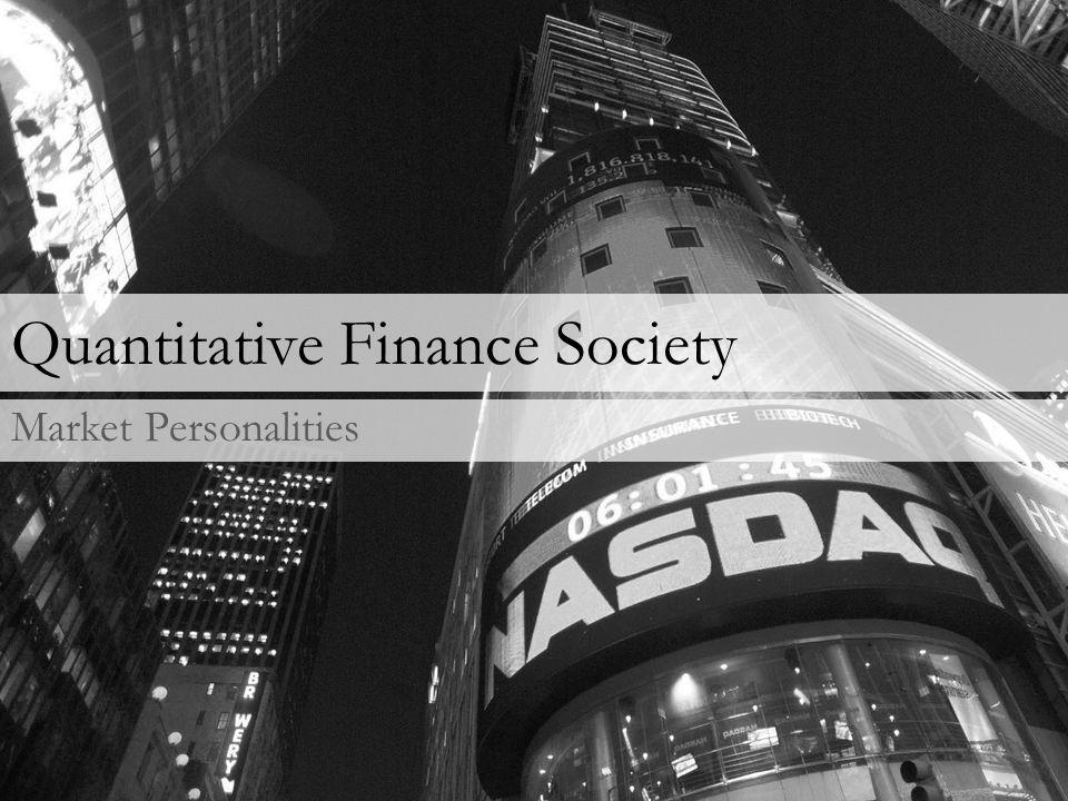 Quantitative Finance Society Market Personalities