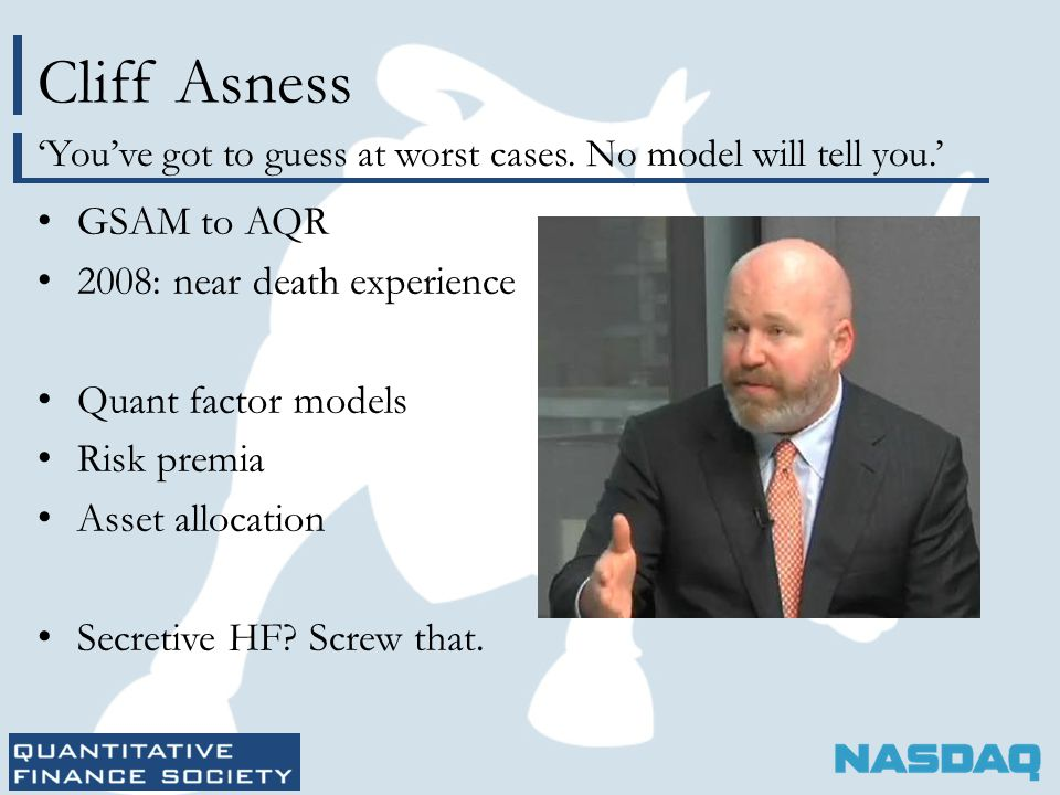 Cliff Asness GSAM to AQR 2008: near death experience Quant factor models Risk premia Asset allocation Secretive HF.
