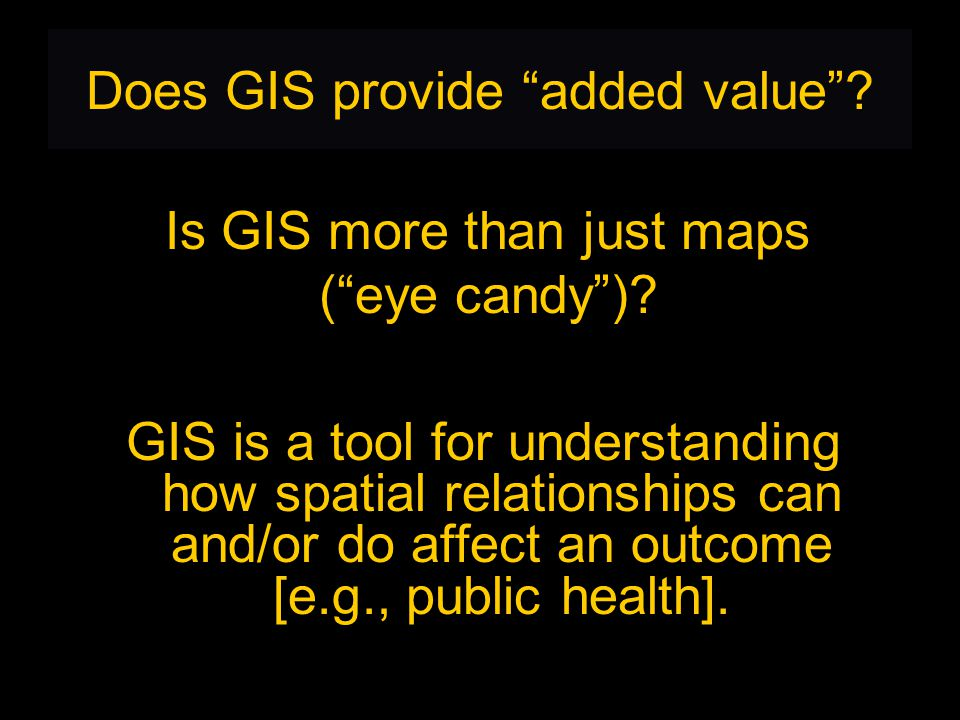 Does GIS provide added value .