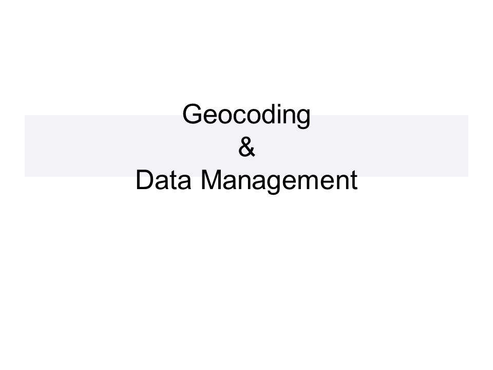 Geocoding & Data Management