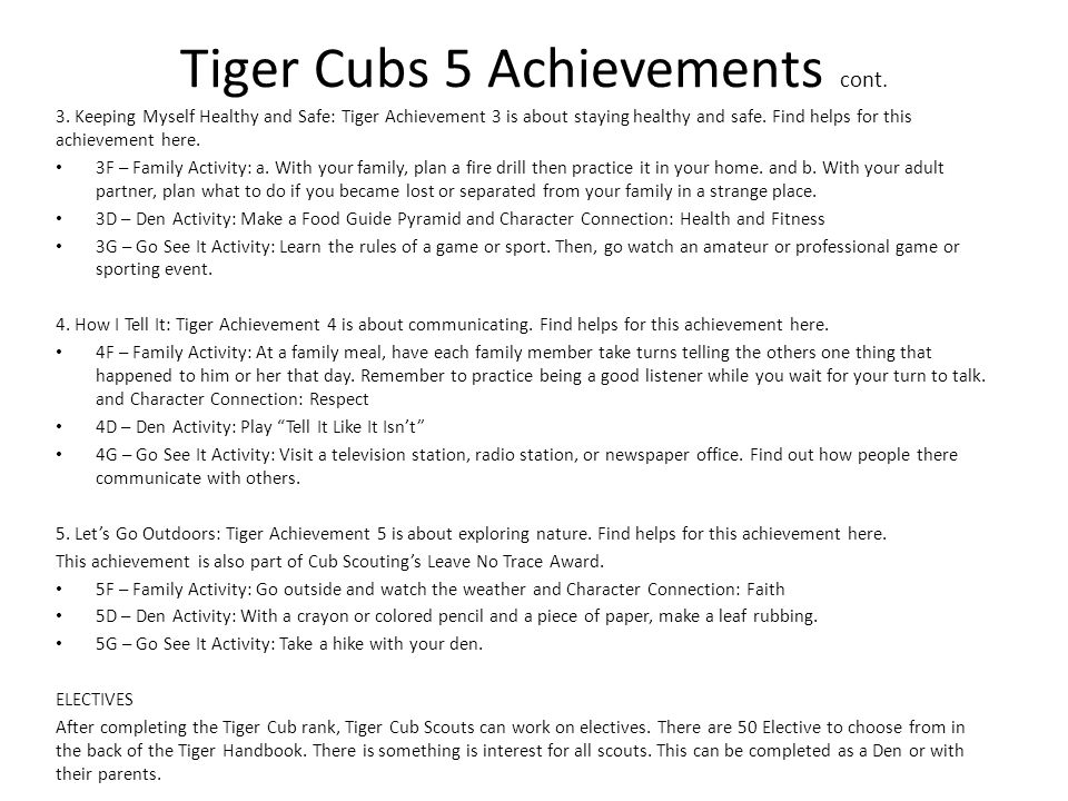 Tiger Cubs 5 Achievements cont. 3. Keeping Myself Healthy and Safe: Tiger Achievement 3 is about staying healthy and safe. Find helps for this achieve