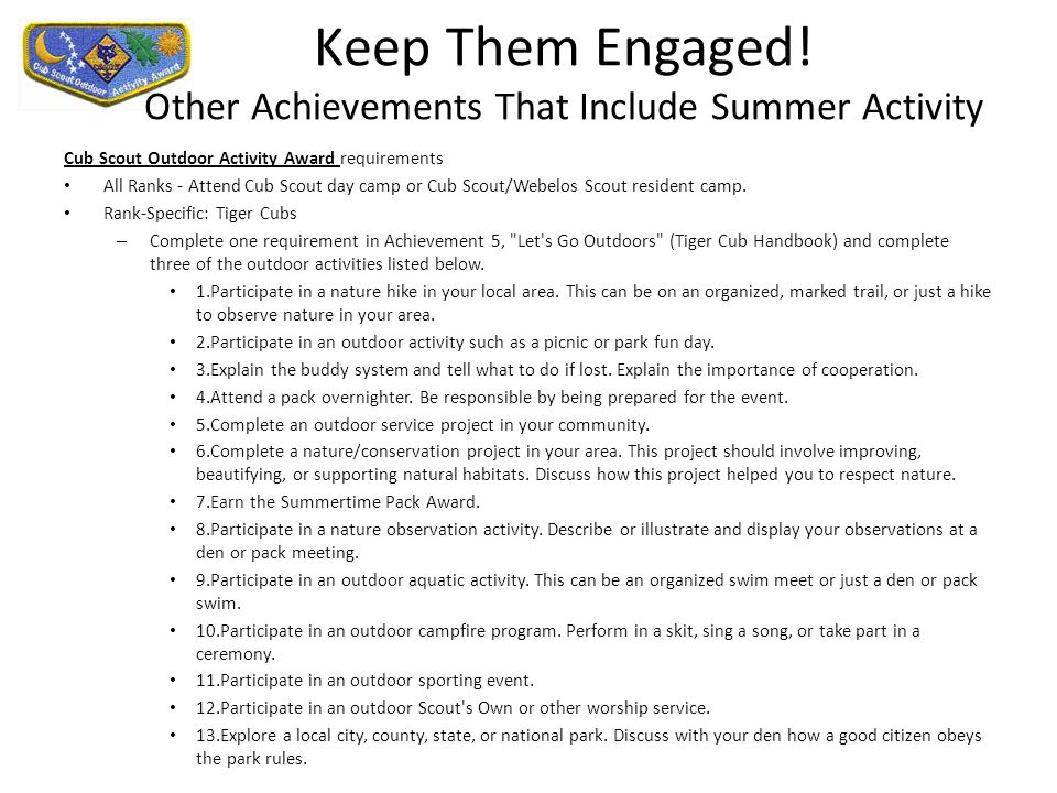 Keep Them Engaged! Other Achievements That Include Summer Activity Cub Scout Outdoor Activity Award requirements All Ranks - Attend Cub Scout day camp