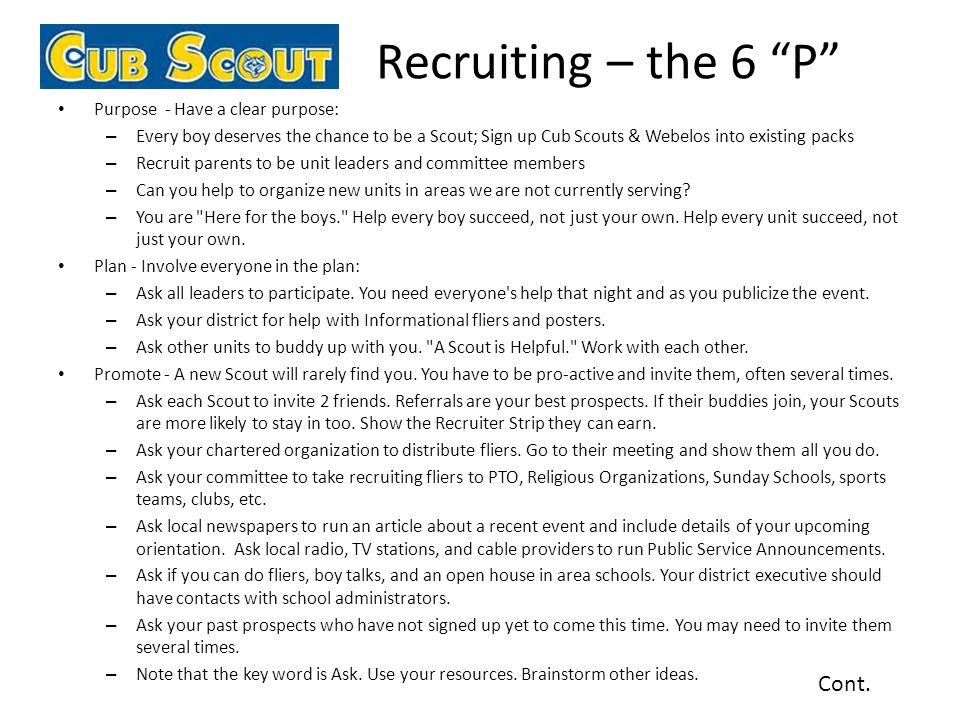"""Recruiting – the 6 """"P"""" Purpose - Have a clear purpose: – Every boy deserves the chance to be a Scout; Sign up Cub Scouts & Webelos into existing packs"""