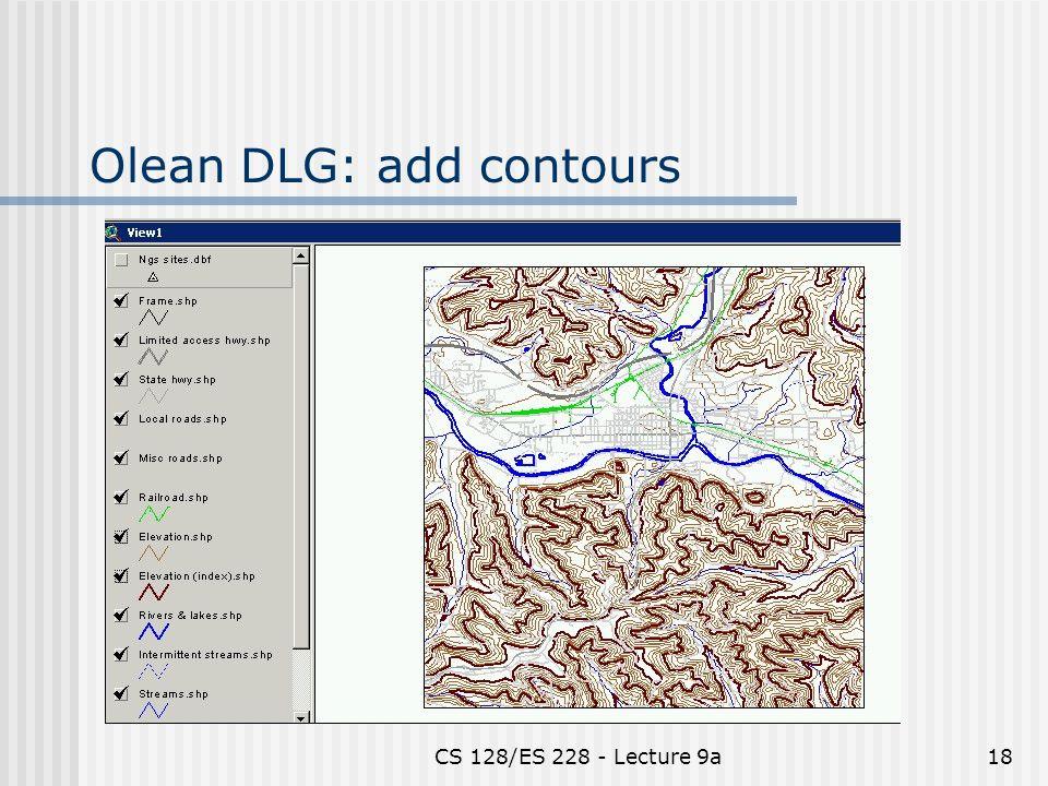 CS 128/ES 228 - Lecture 9a18 Olean DLG: add contours
