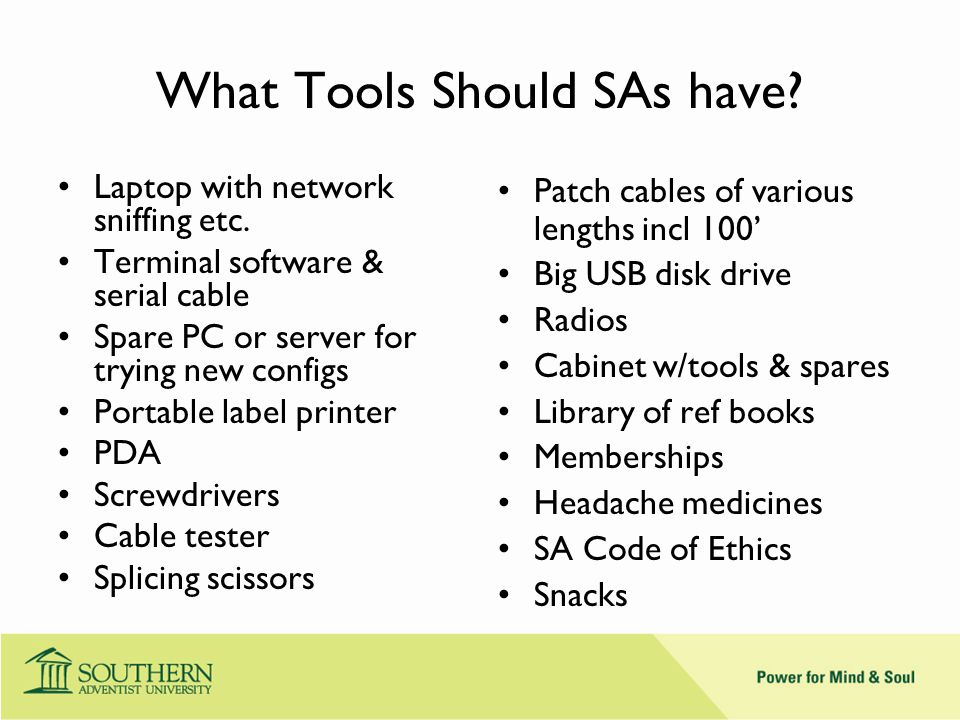 What Tools Should SAs have. Laptop with network sniffing etc.