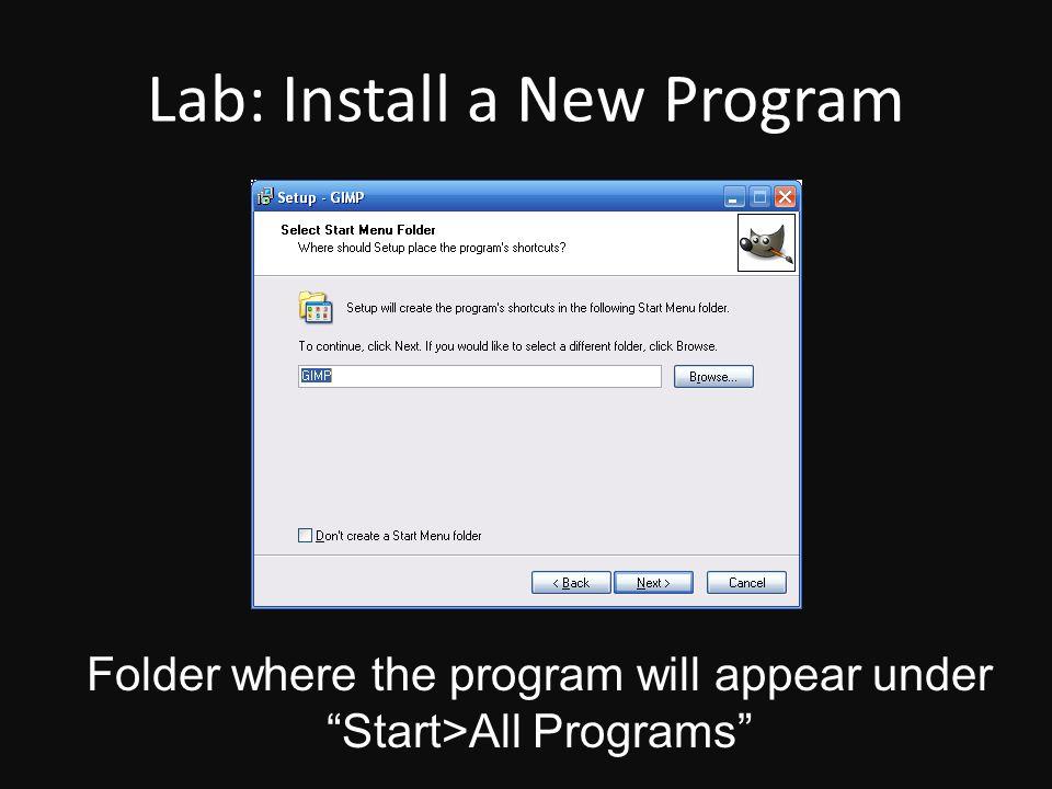 "Lab: Install a New Program Folder where the program will appear under ""Start>All Programs"""