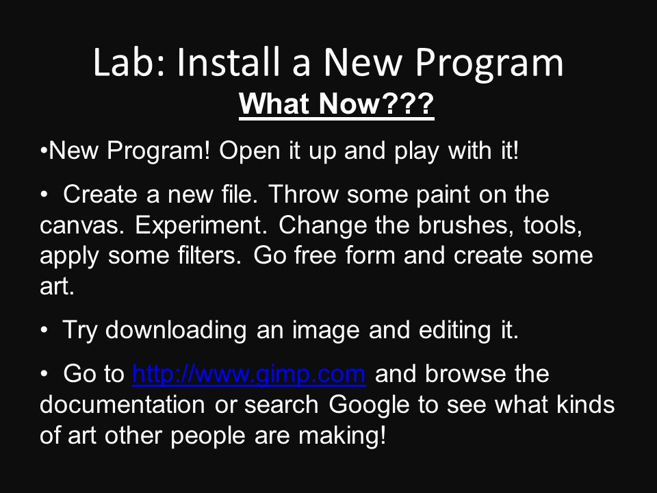 Lab: Install a New Program What Now??. New Program.