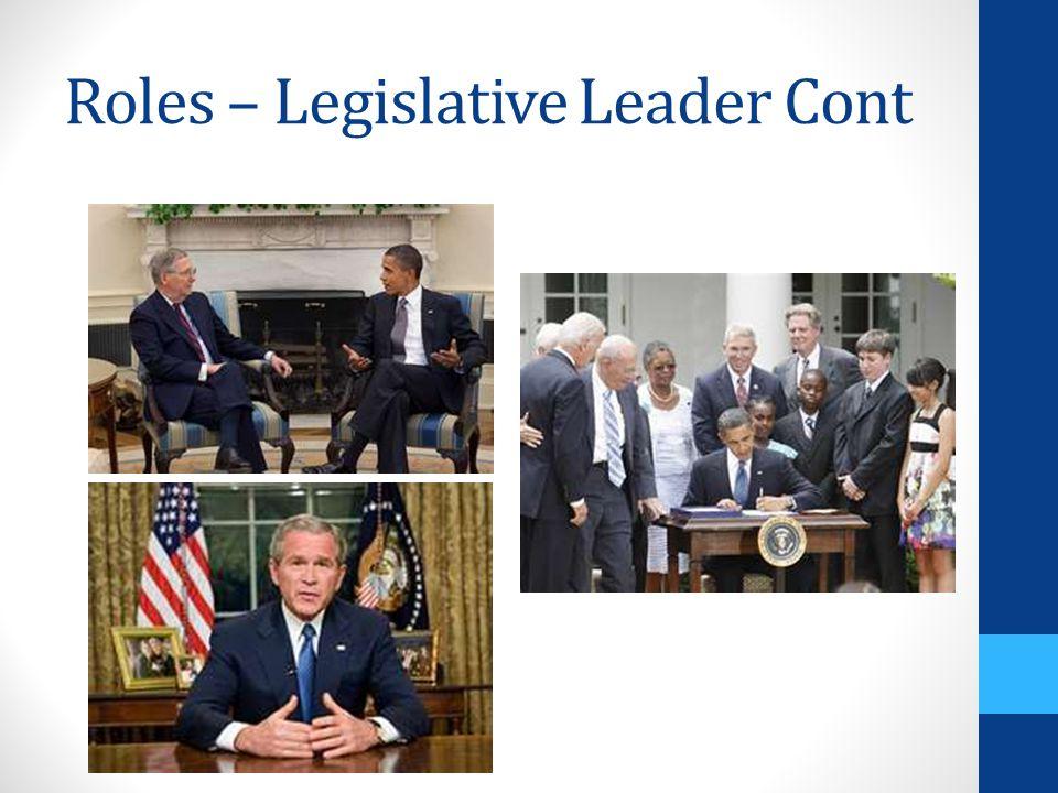 Roles – Legislative Leader Cont