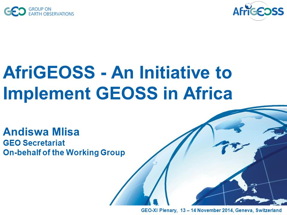 AfriGEOSS's Mission Statement Enhance Africa's capacity for producing, managing and using Earth observations data and information, by developing & implementing a coordination framework, considering: –national, –regional (Economic Regions + other sub-regional Institutions) and –continental and global coordination Expected results: –Improvement of Africa's participation in GEOSS development –Improvement of actual production, use and management of available Earth observations data and information for decision making.