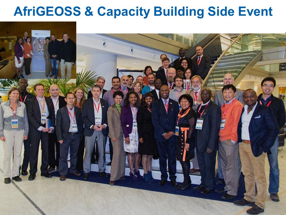 AfriGEOSS & Capacity Building Side Event Meet & Greet the AfriGEOSS Style – What's your passion? Contributions & Partner Requirements Walking the Talk