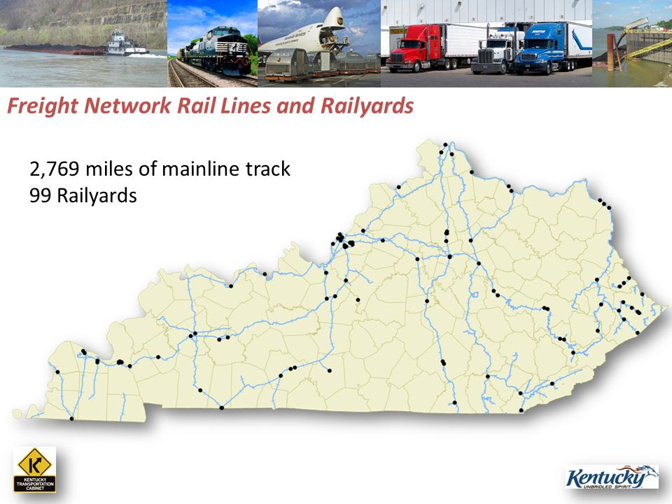 Freight Network Rail Lines and Railyards 2,769 miles of mainline track 99 Railyards