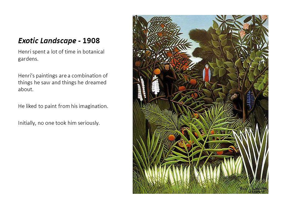Exotic Landscape - 1908 Henri spent a lot of time in botanical gardens.
