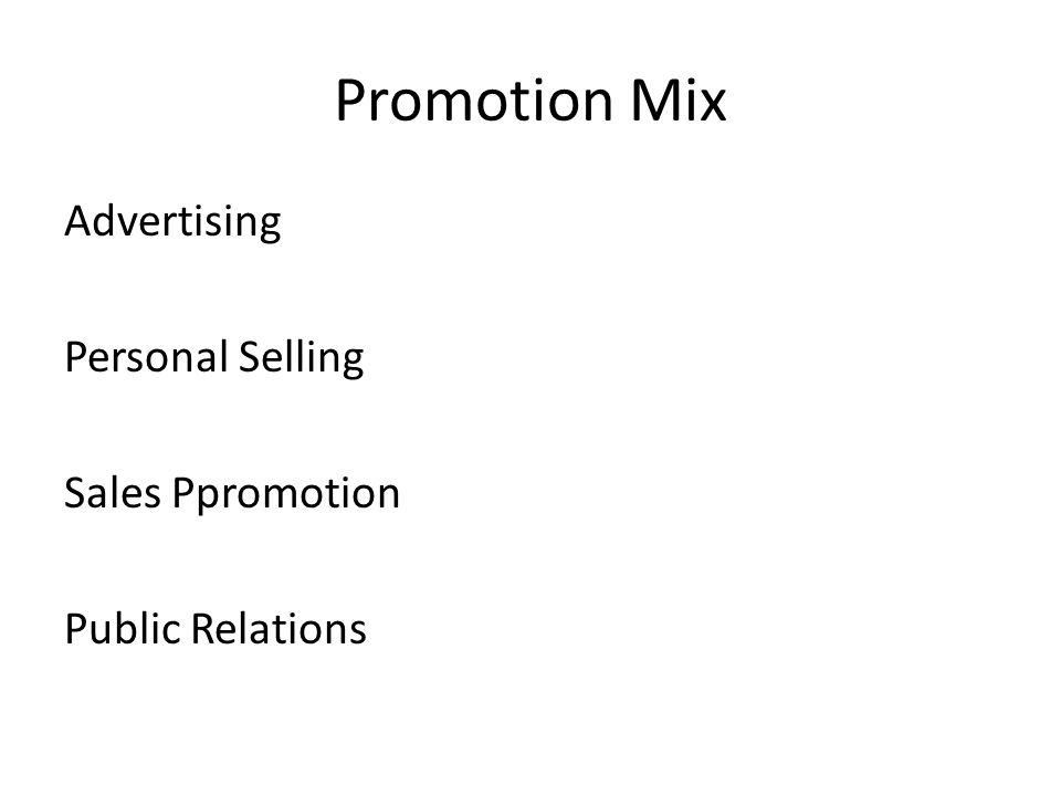 Promotion Mix Advertising Personal Selling Sales Ppromotion Public Relations