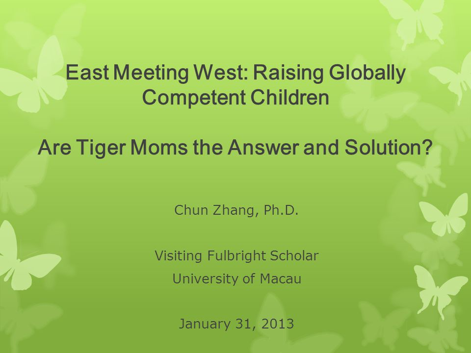East Meeting West: Raising Globally Competent Children Are Tiger Moms the Answer and Solution.