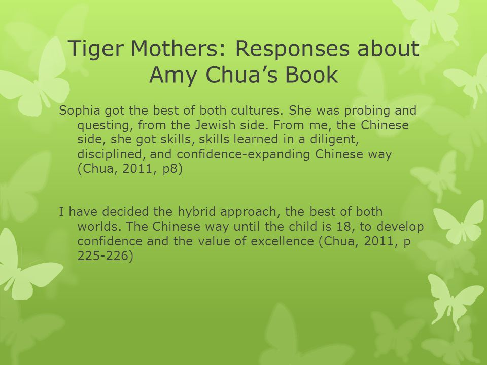 Tiger Mothers: Responses about Amy Chua's Book Sophia got the best of both cultures.