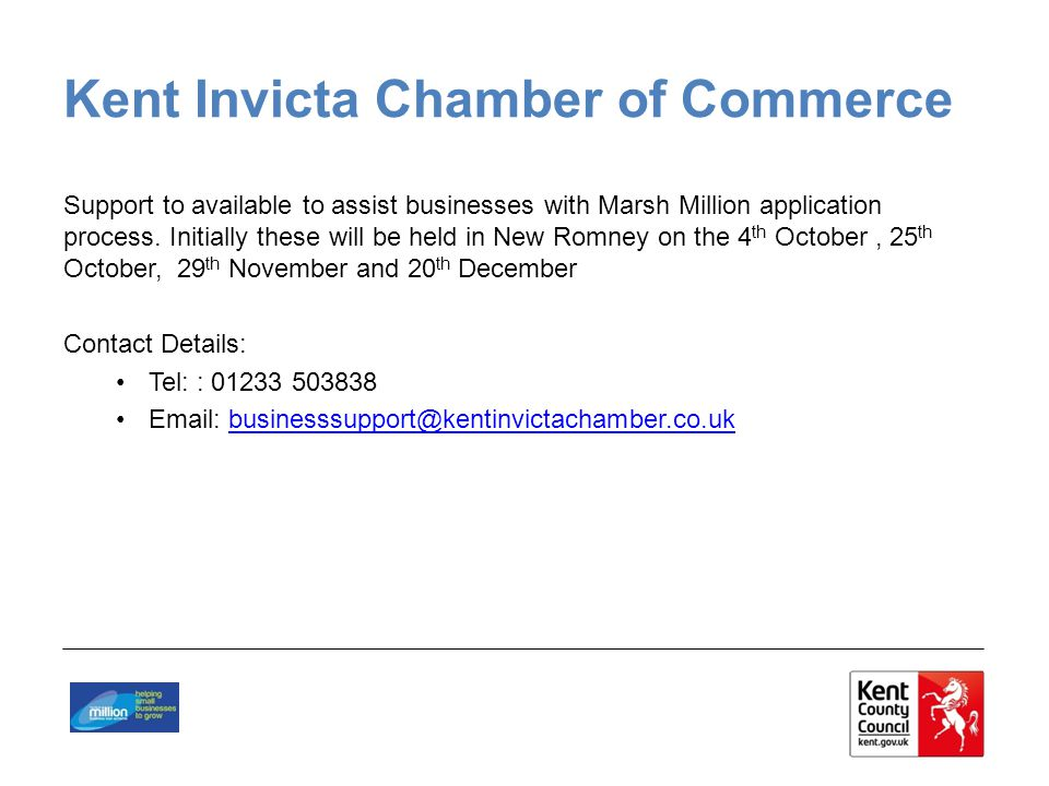 Kent Invicta Chamber of Commerce Support to available to assist businesses with Marsh Million application process.