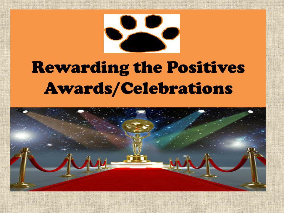 Rewarding the Positives Awards/Celebrations