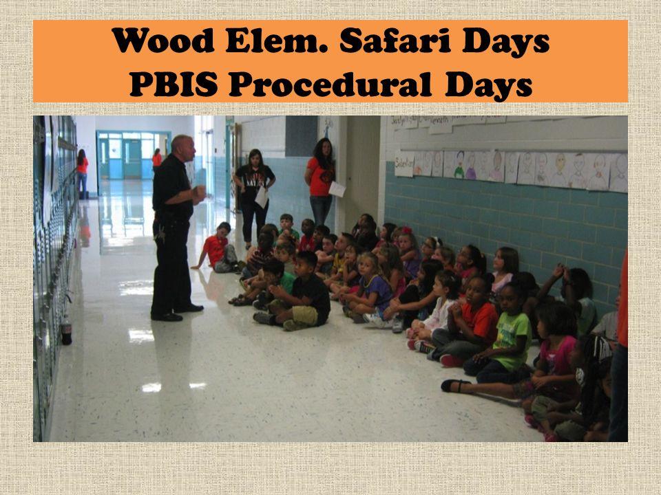 Wood Elem. Safari Days PBIS Procedural Days