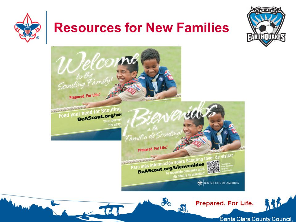Prepared. For Life. Resources for New Families Santa Clara County Council, Boy Scouts of America