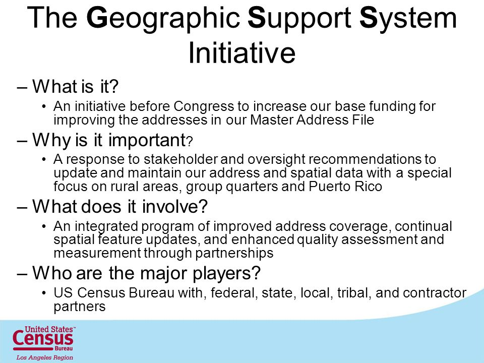The Geographic Support System Initiative –What is it.