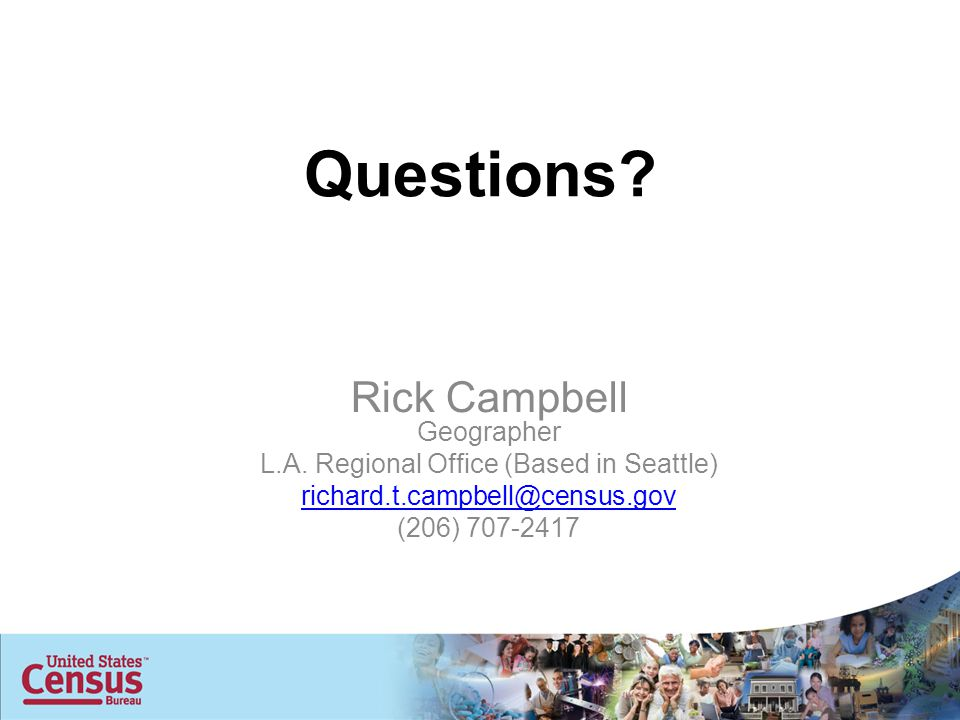 Questions. Rick Campbell Geographer L.A.