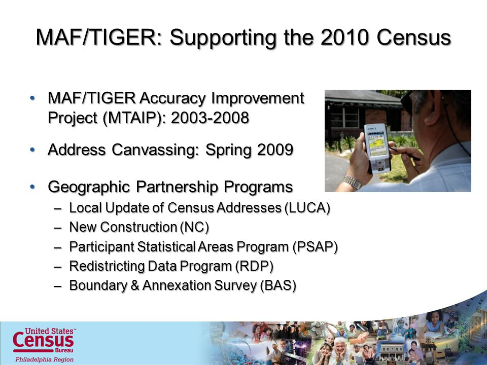 MAF/TIGER: Supporting the 2010 Census MAF/TIGER Accuracy Improvement Project (MTAIP): 2003-2008MAF/TIGER Accuracy Improvement Project (MTAIP): 2003-20
