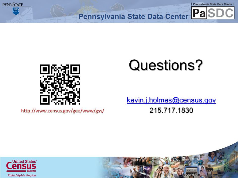 Questions kevin.j.holmes@census.gov 215.717.1830 http://www.census.gov/geo/www/gss/