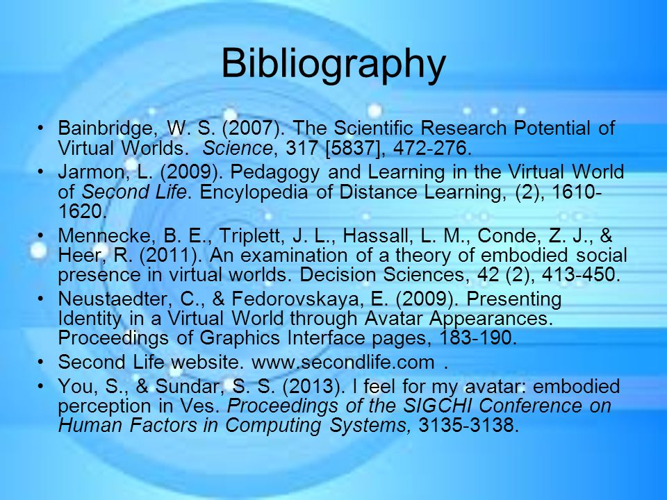 Bibliography Bainbridge, W. S. (2007). The Scientific Research Potential of Virtual Worlds.